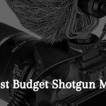 Best budget Shotgun Mic - Top 7 Shotgun Reviews
