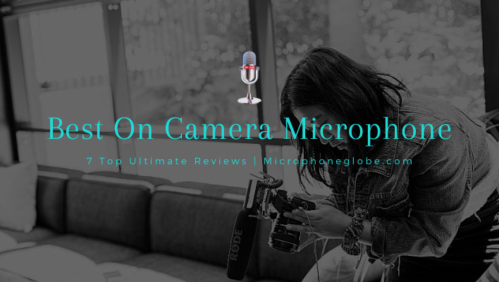 Best On Camera Microphone
