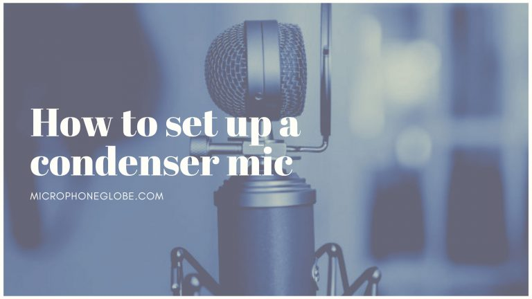 How to set up a condenser mic