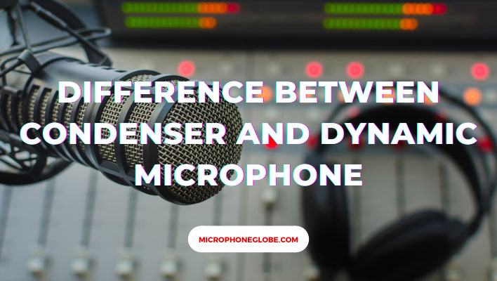 difference between condenser and dynamic microphone