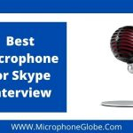 Best Microphone for Skype Interview