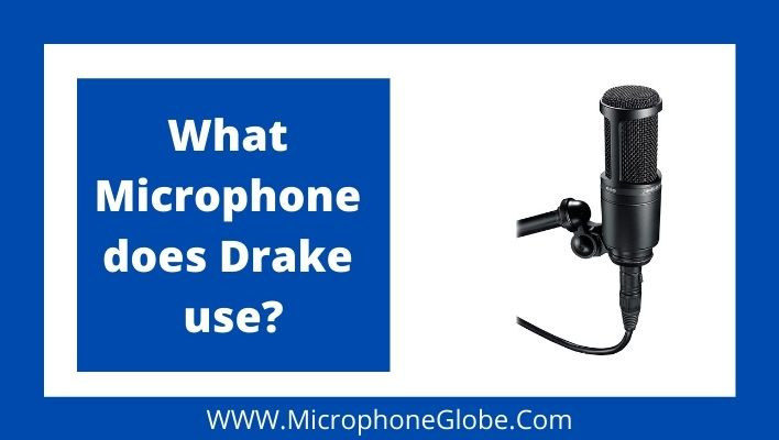 what microphone does drake use
