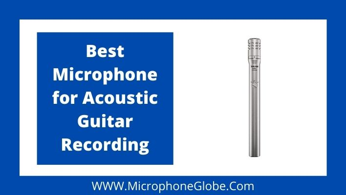 best microphones for acoustic guitar recording