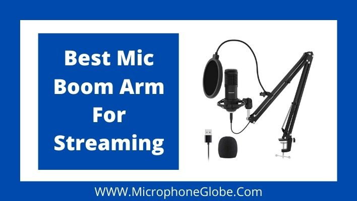 Best Mic Boom Arm For Streaming
